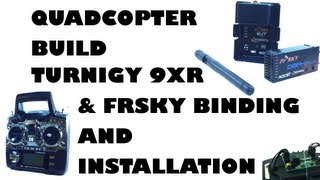 Quadcopter build - Turnigy 9XR & FrSky b...