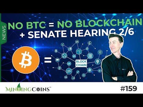 #159 No Bitcoin = No Blockchain + The Entire Senate Hearing 2/6