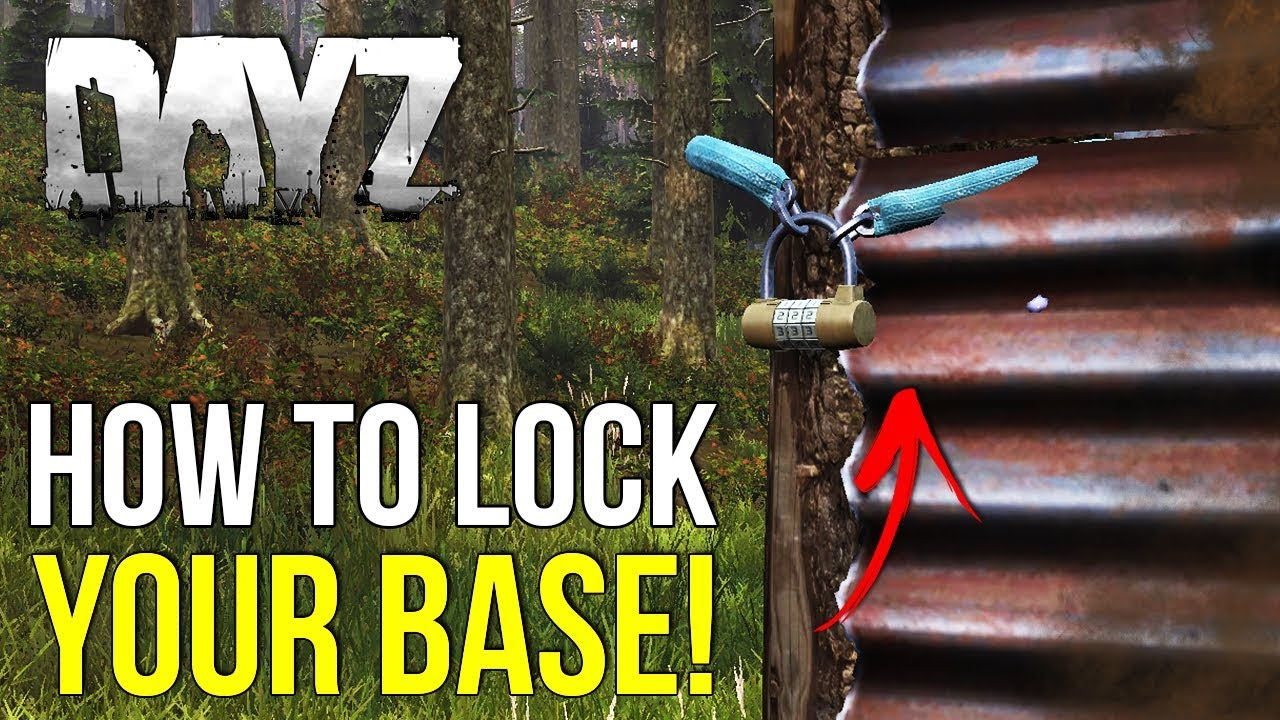 How To Lock Your Base In #DayZ Beta [Work In Progress]