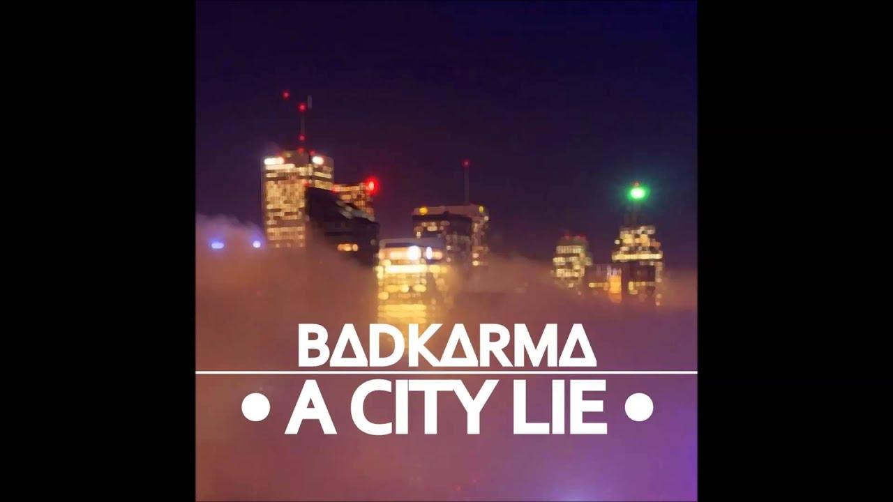 BADKARMA - A CITY LIE