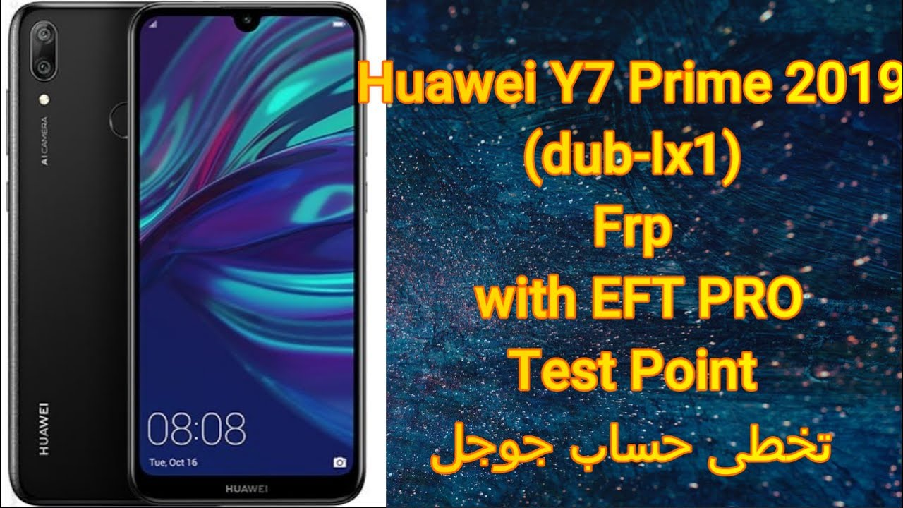 Huawei Y7 Prime 2019(dub-lx1) Frp with EFT PRO Test Pointتخطى حساب جوجل