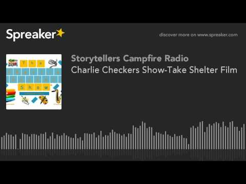 Charlie Checkers Show-Take Shelter Film (part 3 of 3)