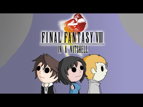 Final Fantasy VIII In a Nutshell! (Animated Parody)