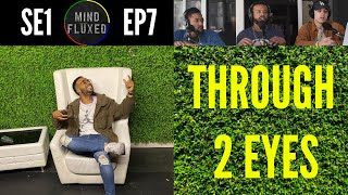 perspective through 2 eyes mind fluxed ep 007 ft sampson levingston