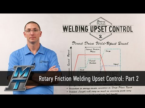 MTI Whiteboard Wednesdays: Rotary Friction Welding Upset Control- Part 2