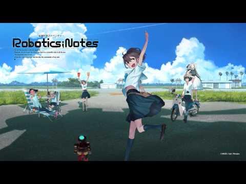 ROBOTICS;NOTES Main Theme 【Anime Ver.】