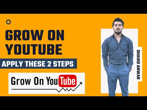 Grow On YouTube In 2021 By Doing These Two Steps
