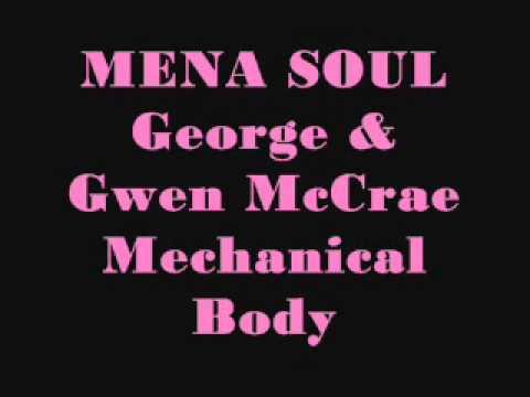 George & Gwen McCrae   Mechanical Body