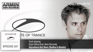 ASOT 507: Orjan Nilsen feat. Neev Kennedy - Anywhere But Here (Radion 6 Remix)