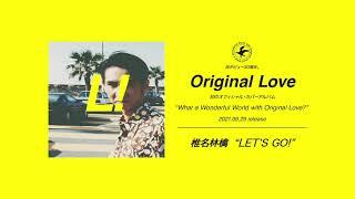 """椎名林檎 - LET'S GO! (from """"What a Wonderful World with Original Love?"""")"""