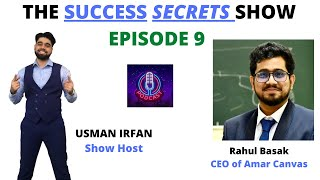 College dropout to a SUCCESSFUL CEO with Rahul Basak (CEO of Amar Canvas)
