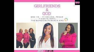 Karen Lindsey & Pastor Tanya Baker Talk Girlfriends & God -  Dallas