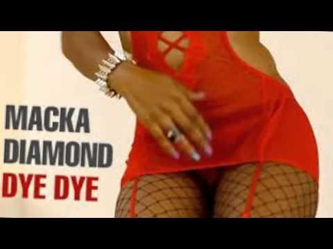 Macka Diamond - Dye Dye [Raw]