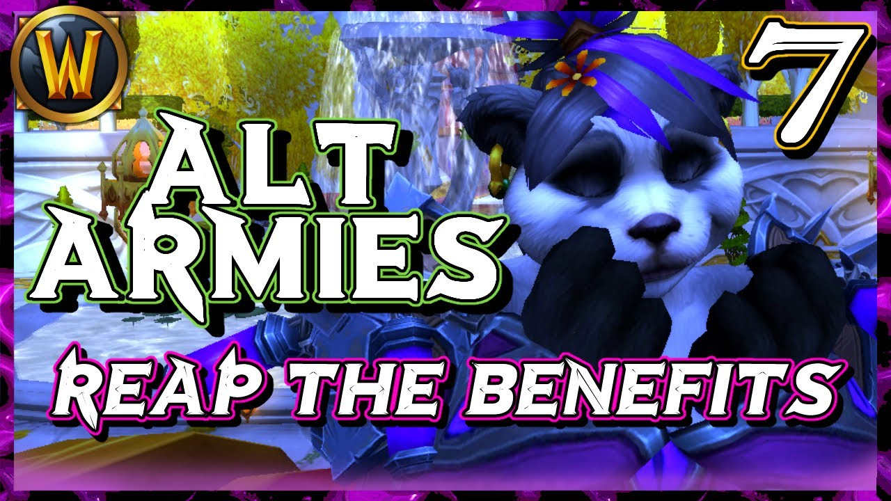 Building Your Alt Army - Part 7: Reap the Benefits | World of Warcraft