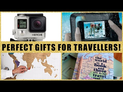 THE PERFECT GIFTS FOR TRAVELLERS
