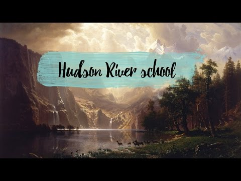 The Hudson River School - A Video Essay