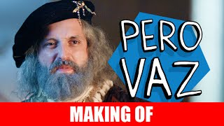Vídeo - Making Of – Pero Vaz