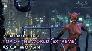 Batman: Arkham City - Top of the World (Extreme) [as Catwoman] - Predator Challenge