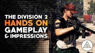 The Division 2 Exclusive Gameplay Walkthrough & First Impressions l | E3 2018