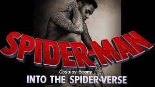 Spider-Man Into The Spiderverse - Cosplay Story