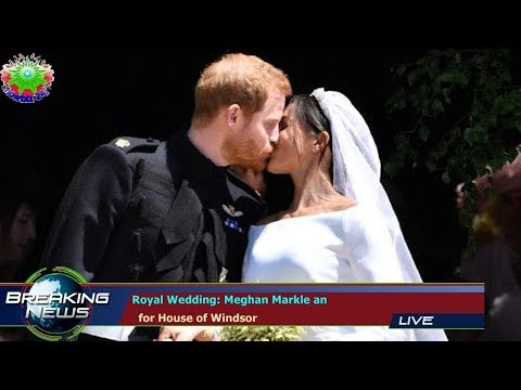 Royal Wedding: Meghan Markle an   for House of Windsor