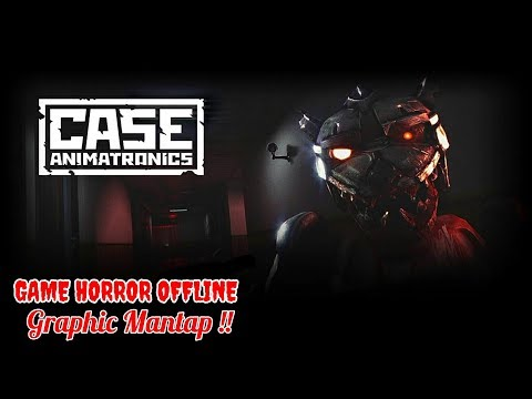 CASE - Animatronics Game Horror Offline Graphic Mantap !!! - 동영상