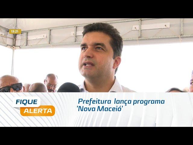 Prefeitura  lança programa 'Nova Maceió' para executar obras em ruas da capital