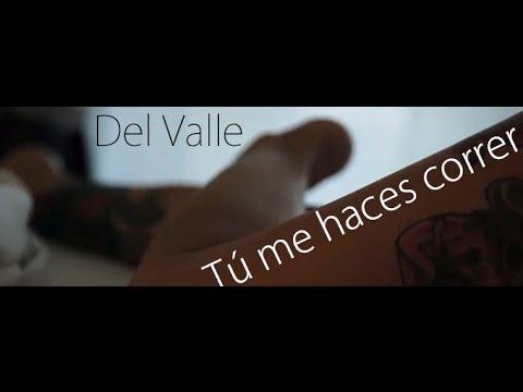 Del Valle - Tú me haces correr (con Vinnie Dollar)