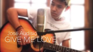 Ed Sheeran - Give Me Love [José Audisio Cover]
