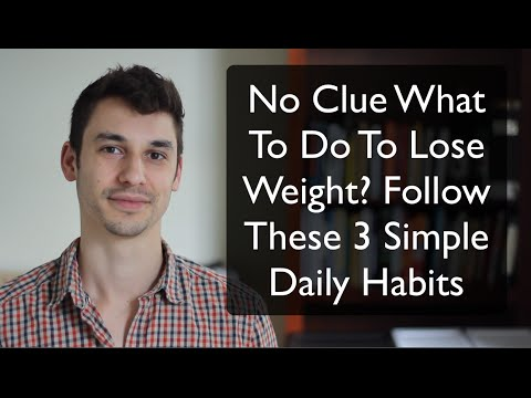 No Clue Where To Start To Lose Weight And Get Healthy Again? Follow These 3 Daily Habits