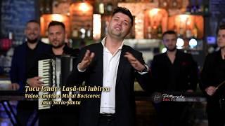 Tucu Ionut - Lasa-mi iubirea 2019