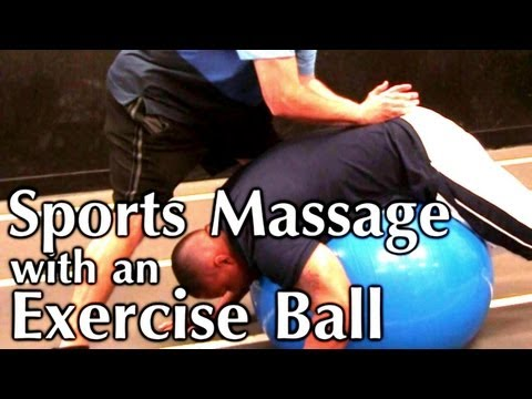 Lower Back Pain Massage: Exercise Ball, Sports Massage Techniques How To