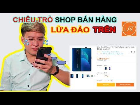 CHIÊU TRÒ LỪA ĐẢO tinh vi của Shop bán hàng trên LAZADA. Oppo f11 pro 2tr | Mở hộp MUA HÀNG ONLINE