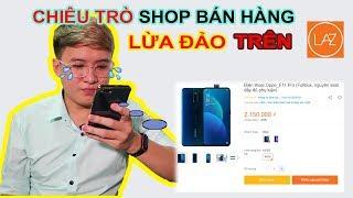 CHIÊU TRÒ LỪA ĐẢO tinh vi của Shop bán hàng trên LAZADA. Oppo f11 pro 2tr   Mở hộp MUA HÀNG ONLINE