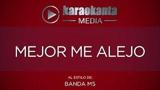 Karaokanta - Banda MS - Mejor me alejo