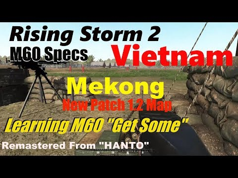 Mekong-Rising Storm 2 Vietnam-M60 SPECS-2.1 Patch Notes