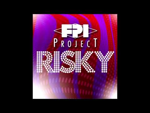 FPI Project - Risky (Original Mix)