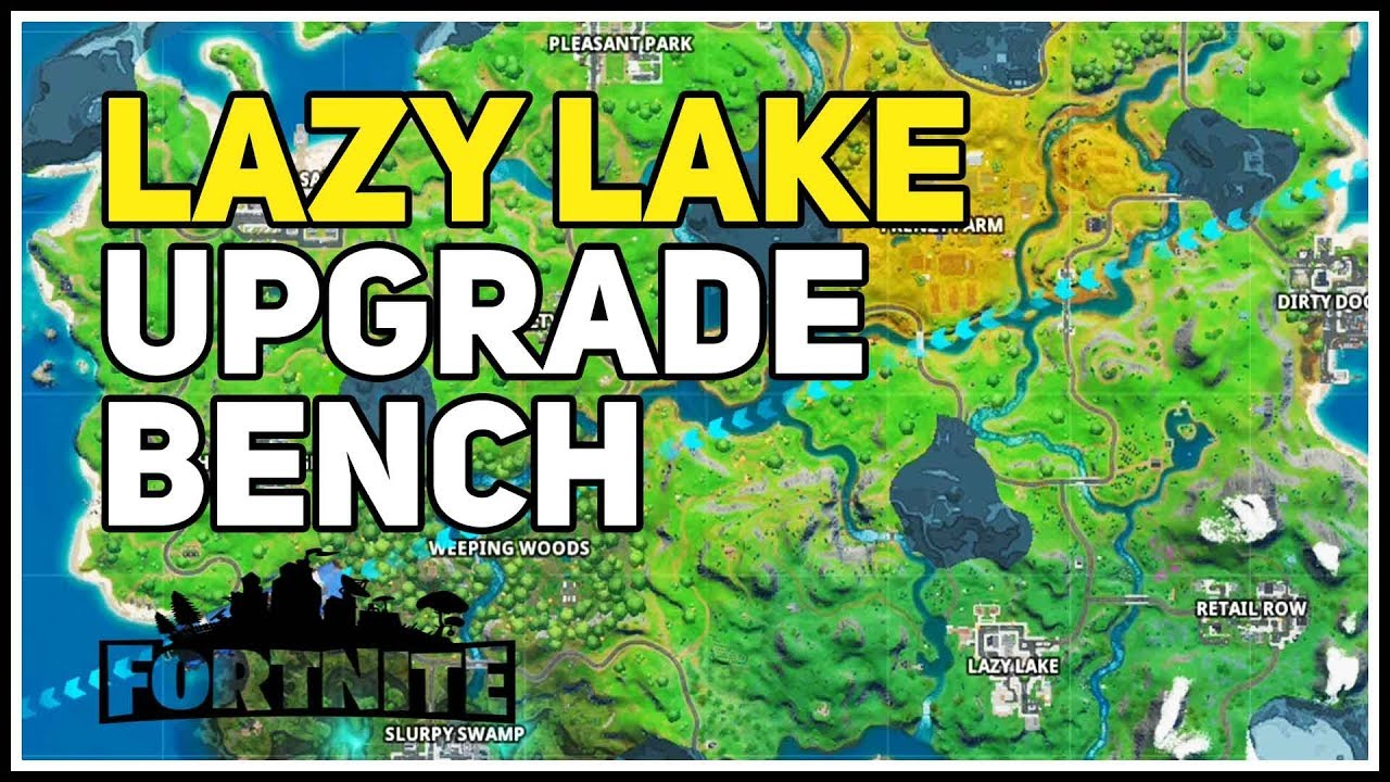 Weapon Upgrade Bench Lazy Lake Fortnite