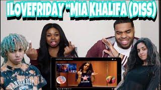 iLOVEFRIDAY - Mia Khalifa (Diss) ????| REACTION!!!!