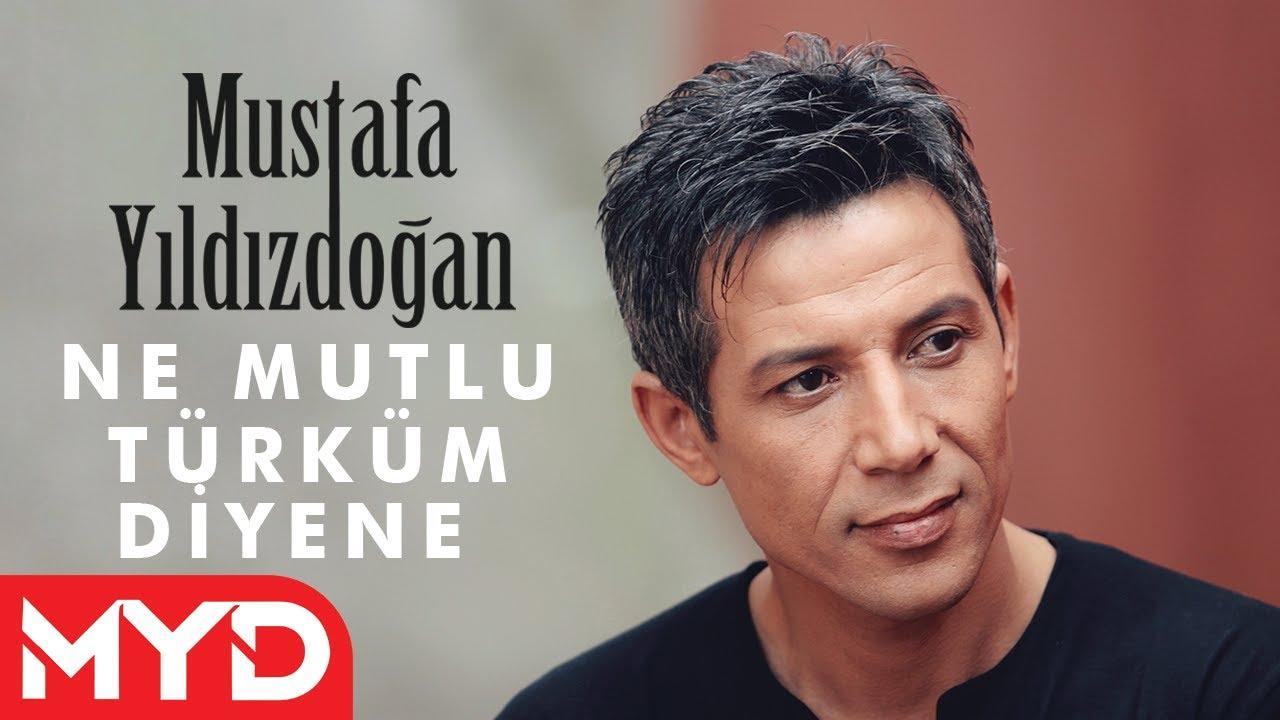 Ne Mutlu Türküm Diyene - Mustafa YILDIZDOĞAN