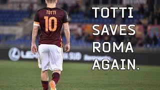 FrSerieA l Totti Saves Roma Again l Individual Highlights vs Sampdoria