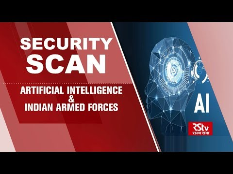Security Scan - Artificial Intelligence & Indian Armed Forces