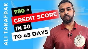 GET A 780+ CREDIT SCORE IN 30 TO 45 DAYS (2020) + BONUS METHODS REVEALED