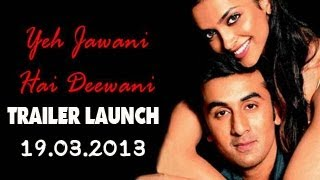 Yeh Jawaani Hai Deewani TRAILER release on 19th March 2013