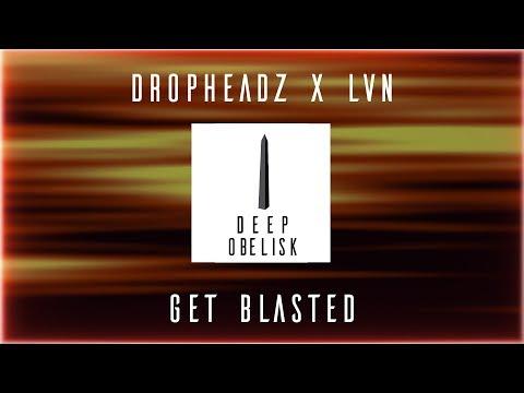 Dropheadz X LVN - Get Blasted