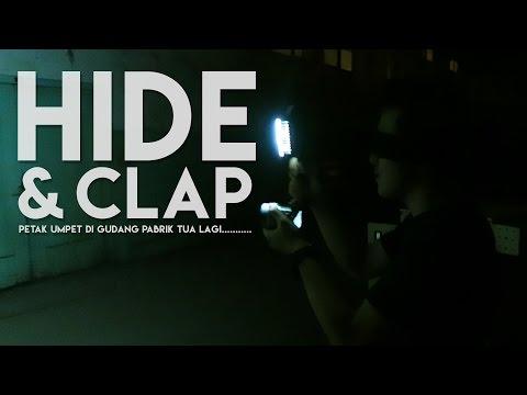 HIDE & CLAP | PETAK UMPET DI GUDANG PABRIK TUA LAGI ft KIFLYFTV & IXORA