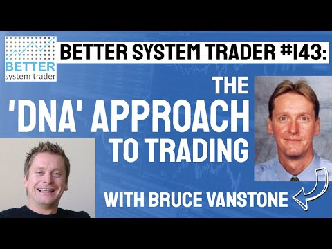 143: The DNA approach to trading with Bruce Vanstone