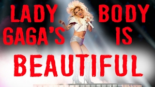 LADY GAGA'S BODY IS BEAUTIFUL!