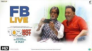 102 Not Out   FB Live   Amitabh Bachchan   Rishi Kapoor   Umesh Shukla   In Cinemas May 4th