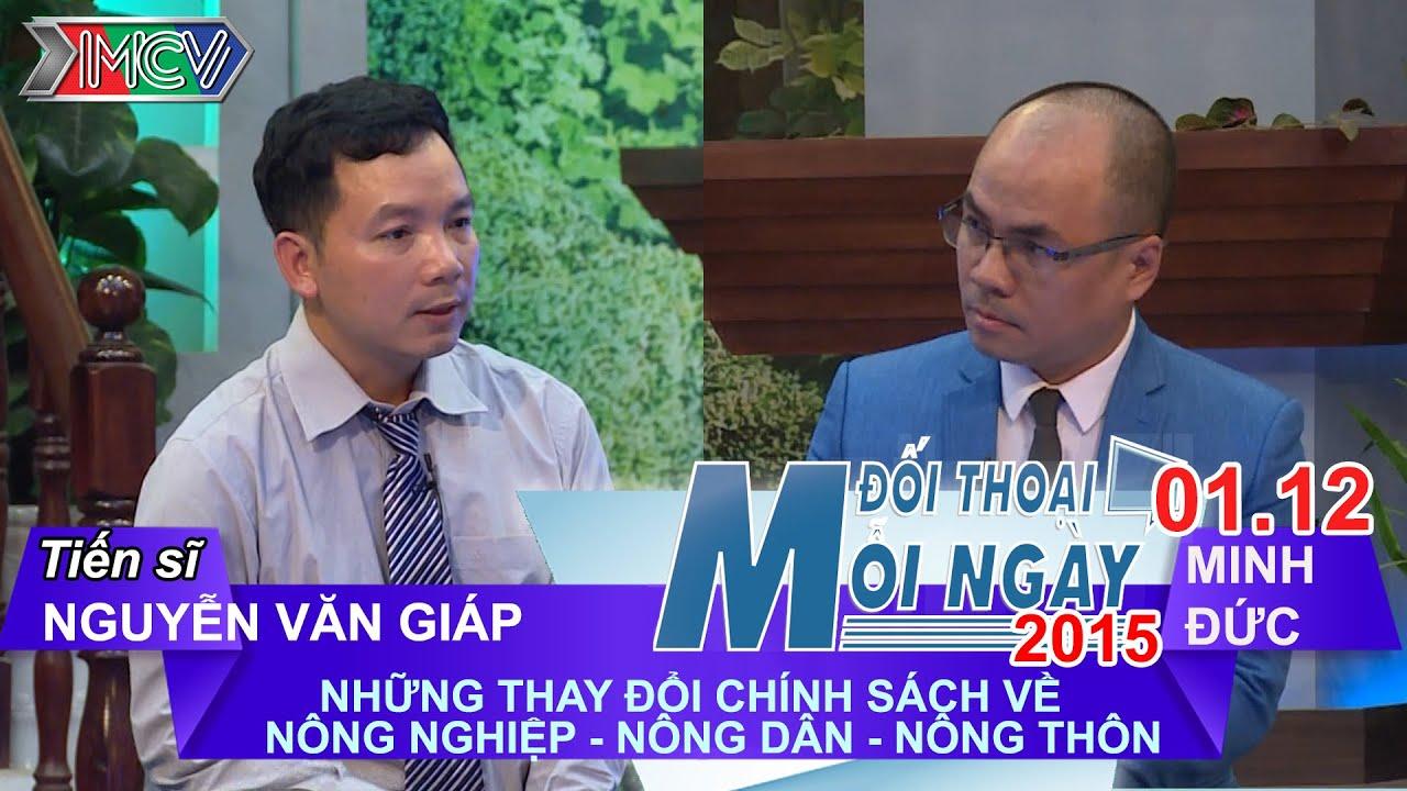 Thay đổi trong chính sách nông nghiệp, nông dân, nông thôn – TS. Nguyễn Văn Giáp | ĐTMN 011215